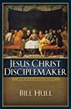 Hull, Bill: Jesus Christ, Disciplemaker