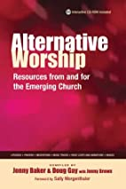 Alternative Worship: Resources from and for…