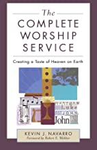 The Complete Worship Service: Creating a…