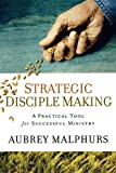 Malphurs, Aubrey: Strategic Disciple Making: A Practical Tool for Successful Ministry