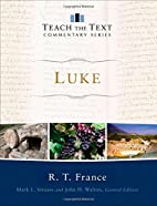 Luke (Teach the Text Commentary Series) by…
