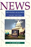 Bennett, W. Lance: News: The Politics Of Illusion