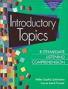 Introductory Topics: Intermediate Listening…