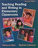 Barr, Rebecca: Teaching Reading and Writing in Elementary Classrooms (2nd Edition)