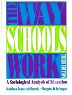 The Way Schools Work: A Sociological…