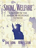 Stern, Mark J.: Social Welfare: A History of the American Response to Need