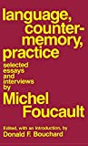 Foucault, Michel: Language, Counter-Memory, Practice: Selected Essays and Interviews