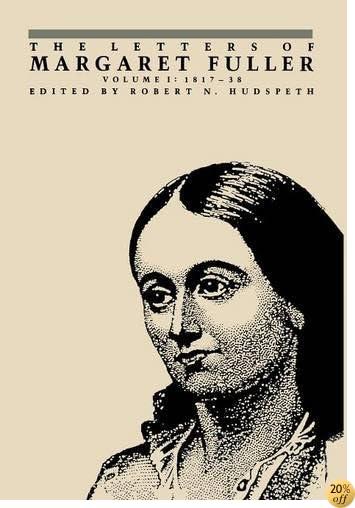 The Letters of Margaret Fuller, Vol. 1, 1817-1838