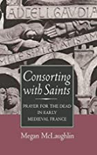 Consorting With Saints: Prayer for the Dead…