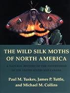 The wild silk moths of North America : a…