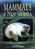 Mammals of New Guinea by Tim F. Flannery
