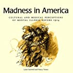 Madness in America: Cultural and Medical…