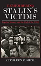 Remembering Stalin's Victims: Popular Memory…