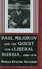 Paul Miliukov and the Quest for a Liberal…