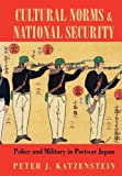 Katzenstein, Peter J.: Cultural Norms and National Security: Police and Military in Postwar Japan