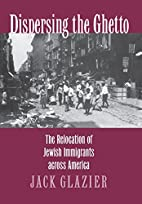 Dispersing the Ghetto: The Relocation of…