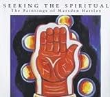 Ludington, Townsend: Seeking the Spiritual: The Paintings of Marsden Hartley