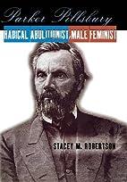 Parker Pillsbury: Radical Abolitionist, Male…