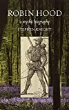 Knight, Stephen Thomas: Robin Hood: A Mythic Biography