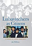 Feldman, Jan: Lubavitchers As Citizens: A Paradox of Liberal Democracy