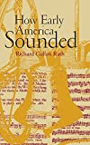 Rath, Richard: How Early America Sounded