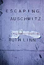 Escaping Auschwitz: A Culture of Forgetting…