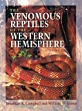 Campbell, Jonathan A.: The Venomous Reptiles of the Western Hemisphere