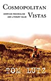 Tom Lutz: Cosmopolitan Vistas: Local, the Global, and American Literary Value