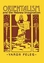 Orientalism and the Hebrew Imagination by…