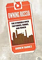 Owning Russia: The Struggle over Factories,…