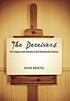 The Deceivers: Art Forgery And Identity in…