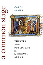 A Common Stage: Theater and Public Life in…
