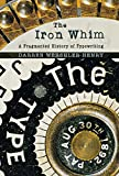 Wershler-Henry, Darren: The Iron Whim: A Fragmented History of Typewriting
