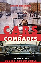 Cars for Comrades: The Life of the Soviet…