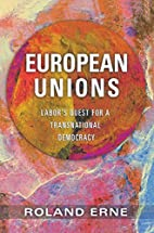 European Unions: Labor's Quest for a…