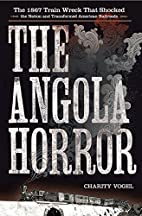 The Angola Horror: The 1867 Train Wreck That…