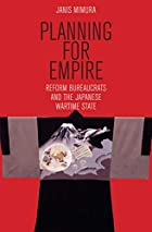Planning for Empire: Reform Bureaucrats and&hellip;