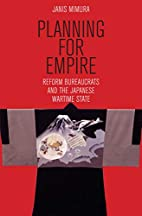Planning for Empire: Reform Bureaucrats and…