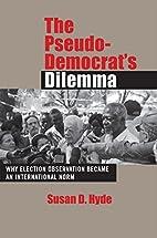 The Pseudo-Democrat's Dilemma: Why…