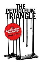 The Petroleum Triangle: Oil, Globalization,…