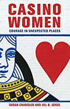 Casino Women: Courage in Unexpected Places…