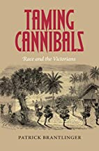 Taming Cannibals: Race and the Victorians…