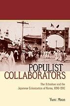 Populist collaborators : the Ilchinhoe and…