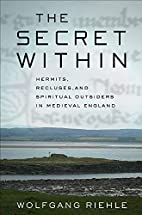 The Secret Within: Hermits, Recluses, and…