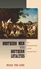 Northern Men with Southern Loyalties: The…
