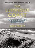 This Luminous Coast: Walking England's…