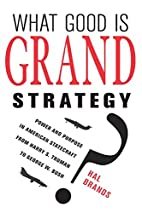 What Good Is Grand Strategy?: Power and…