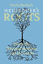 Heidegger's Roots: Nietzsche, National…