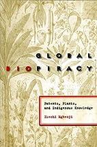 Global Biopiracy: Patents, Plants, and…