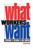 Freeman, Richard B.: What Workers Want